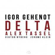 Igor Gehenot – Alex Tassel, Delta