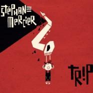 Stéphane Mercier, Trip