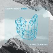 Antoine Pierre Urbex, Sketches of Nowhere