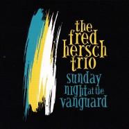 Fred Hersch Trio, Sunday Night at the Vanguard