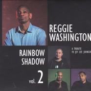 Reggie Washington, Rainbow Shadow