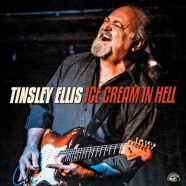 Tinsley Ellis, Ice Cream In Hell