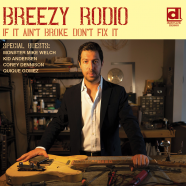 Breezy Rodio, If I Ain't Broke Don't Fix It