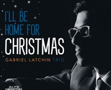 Gabriel Latchin : I'll Be Home For Christmas