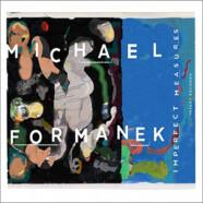 Michael Formanek : Imperfect Measures