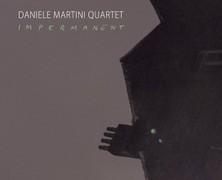 Daniele Martini Quartet: Impermanent