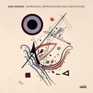 Kari Ikonen : Impressions, Improvisations and Compositions