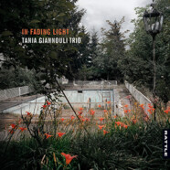 Tania Giannouli Trio : In Fading Light