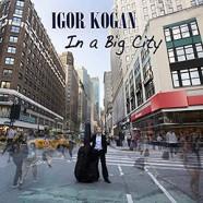 Igor Kogan: In a Big City