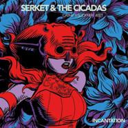 Serket & The Cicadas: Incantation
