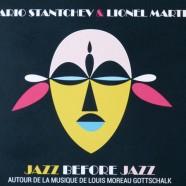Mario Stantchev – Lionel Martin, Jazz Before Jazz
