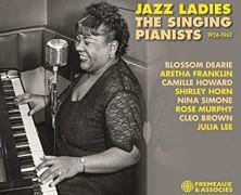 Jazz Ladies, The Singing Pianists 1926-1961