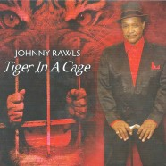 Johnny Rawls, Tiger In A Cage