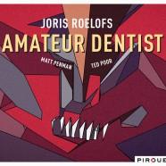 Joris Roelofs, Amateur Dentist