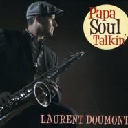 Double Chronique ! Laurent Doumont : Papa Soul Talkin'