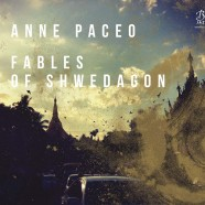 Anne Paceo, Fables Of Shwedagon