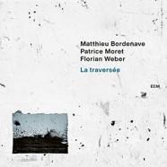 Matthieu Bordenave / Patrice Moret / Florian Weber: La traversée