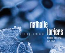 Nathalie Loriers, Tineke Postma et Nic Thys: Le temps retrouvé