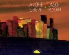 Archie Shepp & Jason Moran : Let My People Go