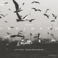 Soolmaan Quartet, Letters to Handenberg