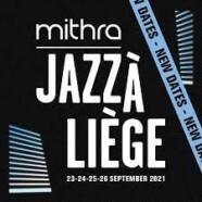 Le Festival Mithra Jazz à Liège: enfin!