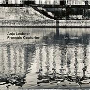 Anja Lechner & François Couturier : Lontano