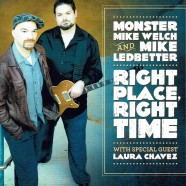 Monster Mike Welch – Mike Ledbetter, Right Place Right Time