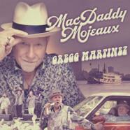 Gregg Martinez : MacDaddy Mojeaux