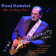 Paul Gabriel, Man Of Many Blues