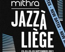 Mithra Jazz Festival à Liège: édition 2021 postposée de quelques mois