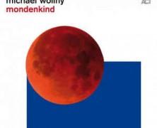 Michael Wollny: Mondenkind