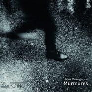 Tom Bourgeois, Murmures