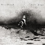 Nile On Wax, Bell Dogs