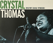 Crystal Thomas : Now Dig This
