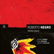 Roberto Negro: Papier ciseau