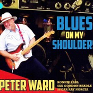 Peter Ward, Blues On My Shoulders