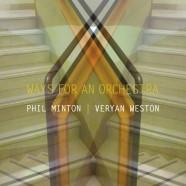 Minton-Weston, Ways for Orchestra