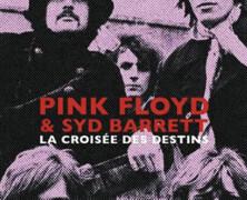 Alexandre Higounet : Pink Floyd & Syd Barrett ‐ la croisée des destins