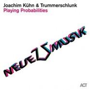 Joachim Kühn & Trummerschlunk, Playing Probabilities