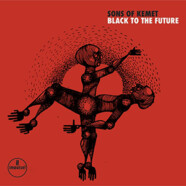 Sons of Kemet : Black to the Future