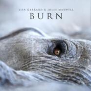 Lisa Gerrard & Jules Maxwell : Burn