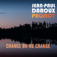 Jean-Paul Daroux Project: Change or no Change
