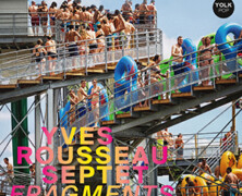 Yves Rousseau Septet: Fragments