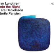 Jan Lundgren, Emile Parisien & Lars Danielsson: Into the Night