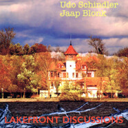 Udo Schindler & Jaap Blonk : Lakefront Discussions