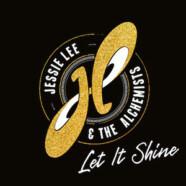 Jessie Lee & the Alchemists : Let It Shine