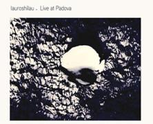 Lauroshilau : Live at Padova