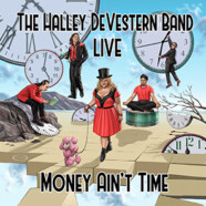 The Halley DeVestern Band Live: Money Ain't Time