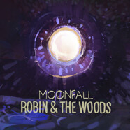 Robin & The Woods: Moonfall