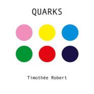 Timothée Robert: Quarks